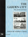 Garden City: Past, Present and Future (Planning, History and Environment Series) - Stephen Ward