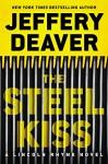 The Steel Kiss (A Lincoln Rhyme Novel) - Jeffery Deaver
