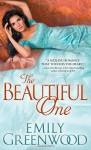 The Beautiful One (The Scandalous Sisters) by Greenwood, Emily (June 2, 2015) Mass Market Paperback - Emily Greenwood