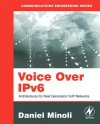 Voice Over Ipv6: Architectures for Next Generation Voip Networks - Daniel Minoli
