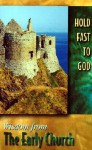 Hold Fast to God: Wisdom from the Early Church - Jeanne Kun