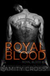 Royal Blood: (Royal Blood #1) - Amity Cross