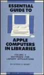 Essential Guide to Apple Computers in Libraries: Software for Library Applications - Patrick R. Dewey