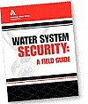 Water System Security: A Field Guide - American Water Works Association