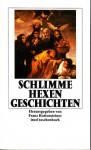 Schlimme Hexengeschichten - Franz Rottensteiner