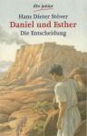 Daniel und Esther: Die Entscheidung - Hans Dieter Stöver