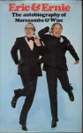 Eric & Ernie: The Autobiography Of Morecambe & Wise - Eric Morecambe, Ernie Wise