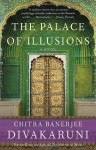 The Palace of Illusions: A Novel - Chitra Banerjee Divakaruni