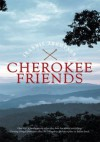 Cherokee Friends - Jeannie Thompson