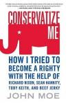 Conservatize Me - John Moe