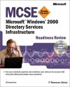 MCSE Microsoft Windows 2000 Directory Services Infrastructure Readiness Review; Exam 70-217 - Jill Spealman