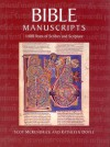 Bible Manuscripts: 1400 Years of Scribes and Scripture - Scot McKendrick, Kathleen Doyle