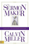 The Sermon Maker: Tales of a Transformed Preacher - Calvin Miller