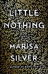Little Nothing - Marisa Silver