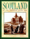 Scotland of One Hundred Years Ago - Raymond Lamont-Brown