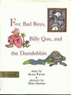 Five Bad Boys, Billy Que, and the Dustdobbin - Susan Patron, Mike Shenon