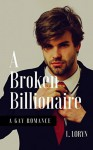 A Broken Billionaire - Loryn Brantz
