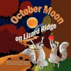 October Moon on Lizard Ridge - Karlin Maria Roberts, Swapan Debnath