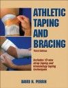 Athletic Taping and Bracing-3rd Edition - David H. Perrin