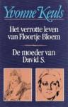 Het verrotte leven van Floortje Bloem / De moeder van David S., geboren 3 juli 1959 - Yvonne Keuls