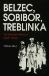 Belzec, Sobibor, Treblinka - Yitzhak Arad