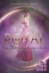 Royal, Band 2: Ein Königreich aus Seide - Valentina Fast