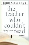 The Teacher Who Couldn't Read: One Man's Triumph Over Illiteracy - John Corcoran