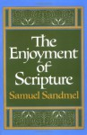 The Enjoyment of Scripture: The Law, the Prophets & the Writings - Samuel Sandmel