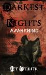 Darkest Nights: Awakening - Lynn Worton, Lee Ferrier, Amy Ash