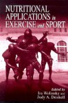 Nutritional Applications in Exercise and Sport - Ira Wolinsky, Judy A. Driskell