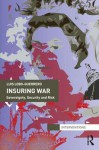 Insuring War: Sovereignty, Security and Risk - Luis Lobo-Guerrero
