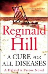 A Cure for All Diseases (Dalziel & Pascoe, Book 21) by Reginald Hill (25-Jun-2009) Paperback - Reginald Hill