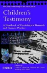 Children's Testimony: A Handbook of Psychological Research and Forensic Practice - Helen L Westcott, Ray Bull, Graham M. Davies