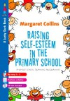 Raising Self-Esteem in Primary Schools: A Whole School Training Programme (Lucky Duck Books) - Margaret Collins