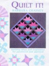 Quilt it?: Ideas and Inspiration for Patchwork and Applique - Barbara Chainey