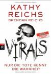VIRALS - Nur die Tote kennt die Wahrheit: Band 2 (Virals. Die Tory-Brennan-Romane, Band 2) - Kathy Reichs, Knut Krüger