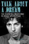 Talk About a Dream: The Essential Interviews of Bruce Springsteen - Christopher Phillips, Louis P. Masur