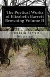 The Poetical Works of Elizabeth Barrett Browning Volume II - Elizabeth Barrett Browning