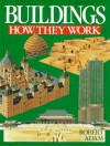 Buildings: How They Work - Sterling Publishing Company, Inc., Sterling Publishing Company, Inc.