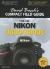 David Busch's Compact Field Guide for the Nikon D800/D800E - David D. Busch