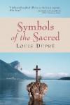 Symbols of the Sacred - Louis K. Dupré