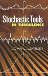 Stochastic Tools in Turbulence - John L. Lumley