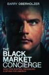 The Black Market Concierge - Barry Oberholzer