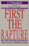 First the Rapture: The Church's Blessed Hope - J.F. Strombeck