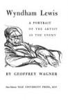 Wyndham Lewis: A Portrait of the Artist as the Enemy - Geoffrey Wagner