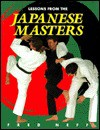 Lessons from the Japanese Masters - Fred Neff, James E. Reid