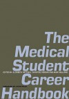 The Medical Student Career Handbook - Steve Field