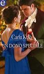 Un dono speciale - Carla Kelly