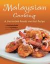 Malaysian Cooking: A Master Cook Reveals Her Best Recipes - Carol Selvarajah, Carol Selva Rajah, Masano Kawana, David Thompson