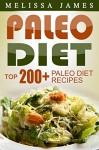 Paleo Diet: Top 200+ Paleo Diet Recipes Bundle - Melissa James